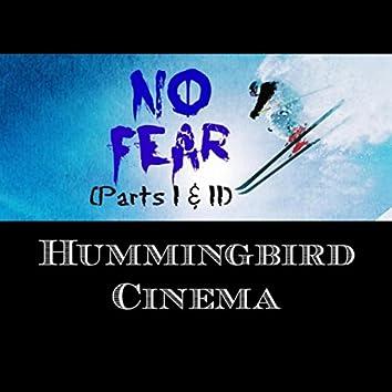 No Fear, Pt. 1 & 2