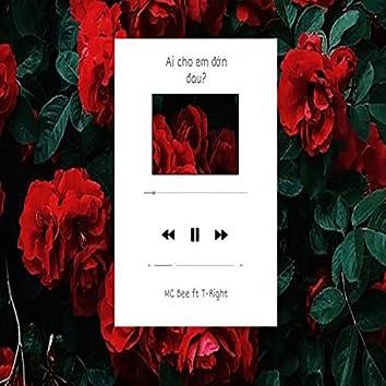 Ai Cho Em Đớn Đau (feat. T-Right)