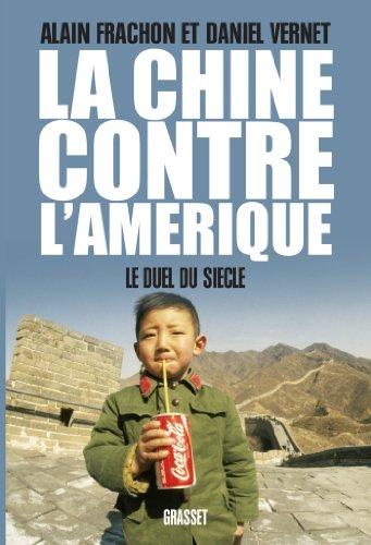 La Chine contre l'Amérique : Le duel du Siècle (Documents Français)