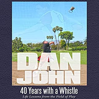 40 Years with a Whistle: Life Lessons from the Field of Play audiobook cover art