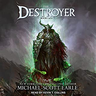 The Destroyer     The Destroyer, Book 1              By:                                                                                                                                 Michael-Scott Earle                               Narrated by:                                                                                                                                 Kevin T. Collins                      Length: 14 hrs and 53 mins     24 ratings     Overall 4.5