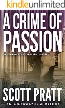 A Crime of Passion: A Suspense Thriller (Joe Dillard Series Book 7)