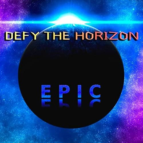 Defy the Horizon
