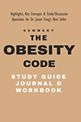 The Obesity Code Study Guide Journal and Workbook: Highlights, Key Concepts, & Study / Discussion Questions for Dr. Jason Fung's Best Seller Paperback