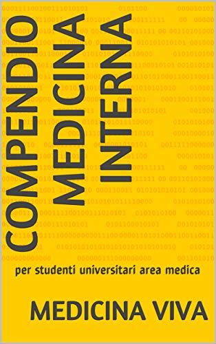 Compendio Medicina Interna: per studenti universitari area medica