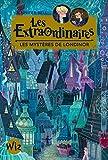 Les Extraordinaires - tome 1: Les mystères de Londinor
