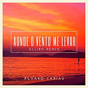 Aonde o Vento Me Levar (Remix)
