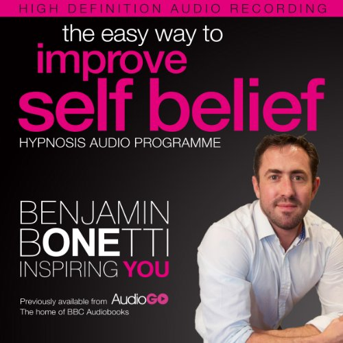 The Easy Way to Improve Self Belief with Hypnosis                   By:                                                                                                                                 Benjamin P Bonetti                               Narrated by:                                                                                                                                 Benjamin P Bonetti                      Length: 1 hr and 7 mins     Not rated yet     Overall 0.0