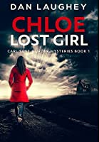 Chloe - Lost Girl: Premium Large Print Hardcover Edition