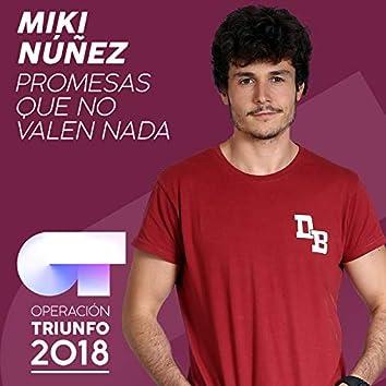 Promesas Que No Valen Nada (Operación Triunfo 2018)