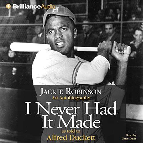I Never Had It Made Audiobook By Jackie Robinson cover art
