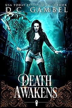 Death Awakens: An Urban Fantasy Romance (The Horsemen Chronicles Book 1) by [D.C. Gambel]