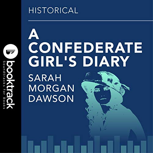 Confederate Girl's Diary: Booktrack Edition audiobook cover art