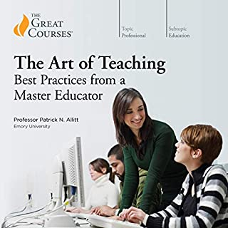 Art of Teaching: Best Practices from a Master Educator                   Written by:                                                                                                                                 Patrick N. Allitt,                                                                                        The Great Courses                               Narrated by:                                                                                                                                 Patrick N. Allitt                      Length: 12 hrs and 13 mins     1 rating     Overall 5.0