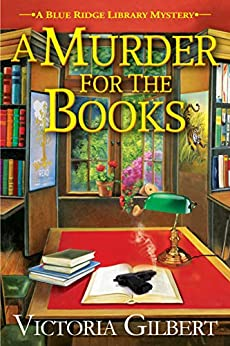 A Murder for the Books (A Blue Ridge Library Mystery Book 1) by [Victoria Gilbert]