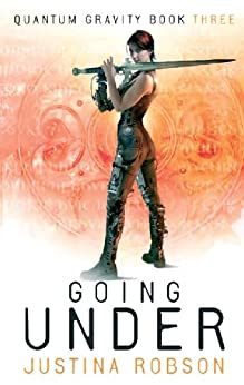 Going Under: Quantum Gravity Book Three by [Justina Robson]