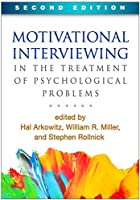 Motivational Interviewing in the Treatment of Psychological Problems, Second Edition (Applications of Motivational Interviewing) by Unknown(2015-06-12)
