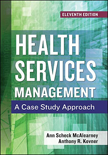 Compare Textbook Prices for Health Services Management: A Case Study Approach, Eleventh Edition 11 Edition ISBN 9781567939095 by McAlearney, Ann Scheck
