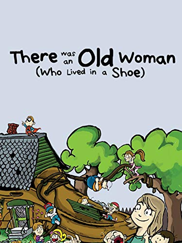 There Was an Old Woman (Who Lived in a Shoe)