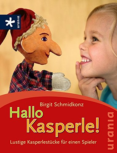 Hallo Kasperle!: Lustige Kasperlestücke für einen Spieler