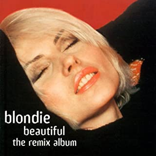 Beautiful: The Remix Album by Blondie (1999-03-02)
