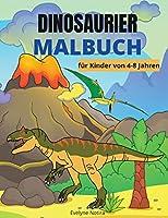 Dinosaurier Malbuch fuer Kinder von 4-8 Jahren: Erstaunliches Malbuch mit Dinosauriern - Aktivitaeten mit Ausmalbildern und Dot-to-Dot fuer Jungen & Maedchen von 4-8 Jahren