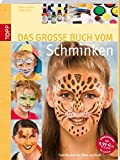 Das große Buch vom Schminken: Tolle Masken für Klein und Groß (kreativ.kompakt.)