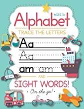 Trace Letters Of The Alphabet and Sight Words (On The Go): Preschool Practice Handwriting Workbook: Pre K, Kindergarten and Kids Ages 3-5 Reading And Writing