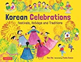 Korean Celebrations: Festivals, Holidays and Traditions