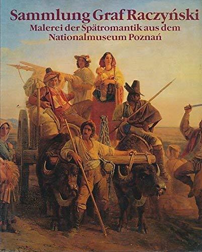 Sammlung Graf Raczynski: Malerei Der Spatromantik Aus Dem Nationalmuseum Poznan