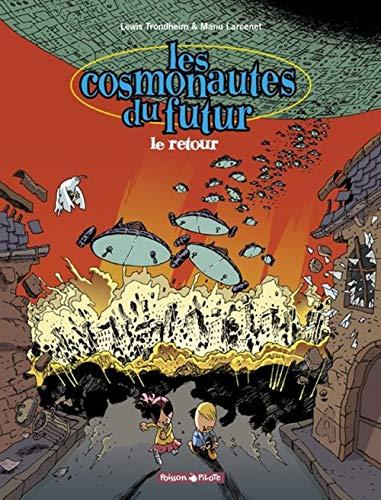 Les cosmonautes du futur, tome 2 : Le retour
