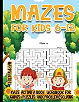 Mazes for Kids 6-12: 250 Mazes Activity Book, Workbook for Games, Puzzles and Problem-Solving
