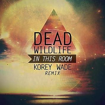 In This Room (Korey Wade Remix)