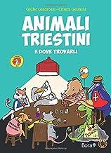 Animali triestini e dove trovarli (Strafanici) (Italian Edition)