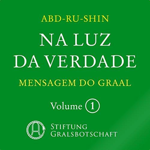 Na Luz da Verdade: Mensagem do Graal 1 audiobook cover art