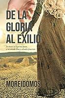 De La Gloria Al Exilio: En honor al Espíritu Santo, a mi amado Dios y salvador Jesucristo