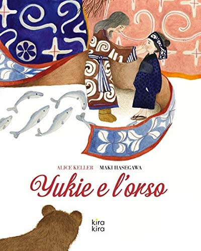 Yukie e l'orso. Ediz. a colori