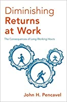 Diminishing Returns at Work: The Consequences of Long Working Hours