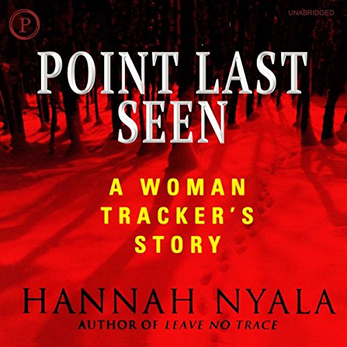 Point Last Seen: A Woman Tracker's Story