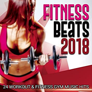 Fitness Beats 2018 - 24 Workout  and amp; Fitness Gym Music Hits