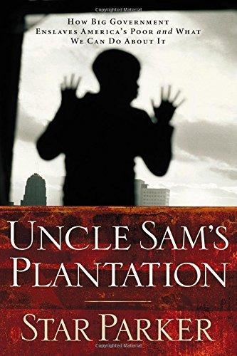 Uncle Sam's Plantation by Star Parker (2012-02-03)