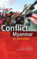 Conflict in Myanmar: War, Politics, Religion (Myanmar Update Series)