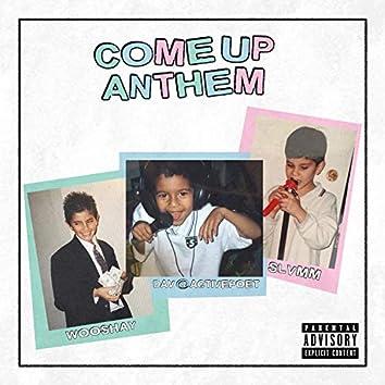 Come Up Anthem
