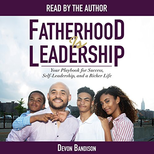 Fatherhood Is Leadership audiobook cover art