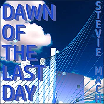 Dawn of the Last Day