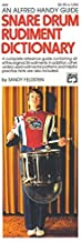 Snare Drum Rudiment Dictionary by Feldstein, Sandy (1980) Paperback