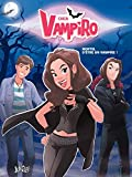 Chica Vampiro - Tome 1 - Mortel d'être une vampire