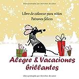 Alegre & Vacaciones brillantes - Libro de colorear para niños - Patrones felices (Feliz navidad vacaciones!)