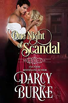 One Night of Scandal (Wicked Dukes Club Book 4) by [Darcy Burke]