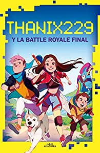 Thanix229 y la Battle Royale final par Tania Santana